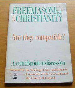 Image for Freemasonry and Christianity. Are They Compatible  prepared by the Working Group established by the General Synod of the C of E in light of a motion ...February 1985