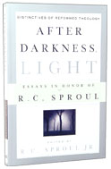 Image for After Darkness, Light: Distinctives Of Reformed Theology; Essays In Honor Of R.C. Sproul.