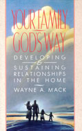 Image for Your Family God's Way  Developing and Sustaining Relationships in the Home