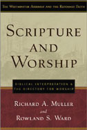 Image for Scripture and Worship: Biblical Interpretation and the Directory for Public Worship.