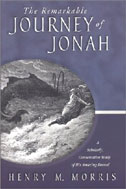 Image for The Remarkable Journey of Jonah  A Scholarly, Conservative Study of His Amazing Record