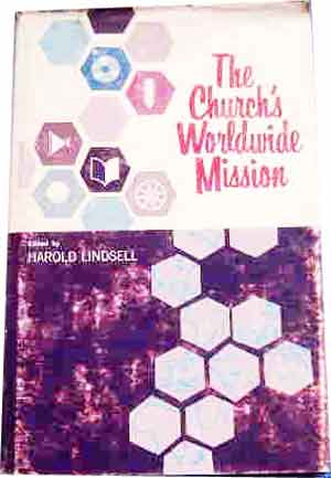 Image for The Church's Worldwide Mission  An Analysis of the Current State of Evangelical Missions and a Strategy for Future Activity
