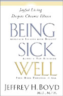 Image for Being Sick Well: Joyful Living Despite Chronic Illness.