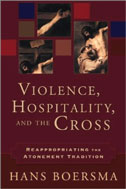 Image for Violence, Hospitality, and the Cross: Reappropriating the Atonement Tradition.