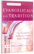 Image for Evangelicals and Tradition  The Formative Influence of the Early Church (Evangelical Ressourcement: Ancient Sources for the Churchs Future)