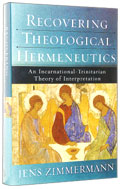 Image for Recovering Theological Hermeneutics   An Incarnational-Trinitarian Theory of Interpretation