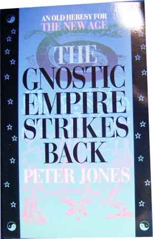 Image for The Gnostic Empire Strikes Back  An Old Heresy for the New Age