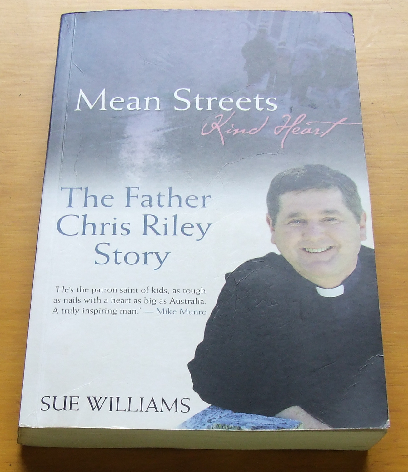 Image for MEAN STREETS, KIND HEART:The Father Chris Riley Story.