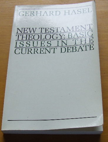 Image for New Testament Theology: Basic Issues in the Current Debate.