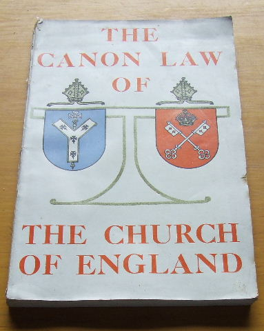 Image for THE CANON LAW OF THE CHURCH OF ENGLAND: BEING THE REPORT OF THE ARCHBISHOP' COMMISSION ON CANON LAW, TOGETHER WITH PROPOSALS FOR A REVISED BODY OF CANONS; AND A MEMORANDUM 'LAWFUL AUTHORITY'.