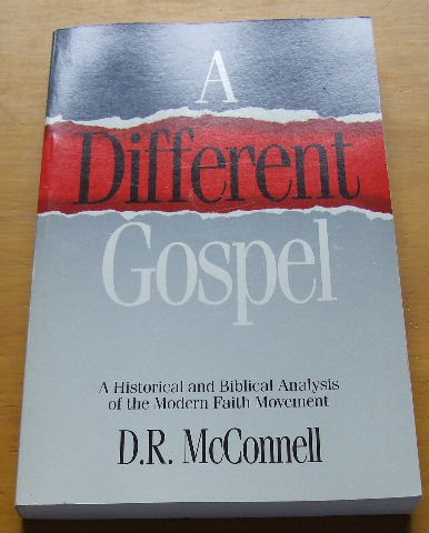 Image for A Different Gospel  A Historical and Biblical Analysis of the Modern Faith Movement