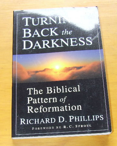 Image for Turning Back the Darkness: The Biblical Pattern of Reformation.
