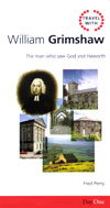 Image for Travel with William Grimshaw: The man who saw God visit Haworth   (Day One Travel Guides)