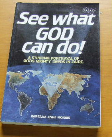 Image for See What God Can Do!  A Stirring Portrayal of God's Mighty Deeds in Zaire