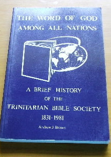 Image for The Word of God Among All Nations  A Brief History of the Trinitarian Bible Society