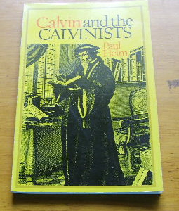 Image for Calvin and the Calvinists.