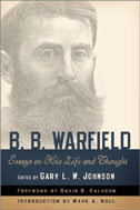 Image for B. B. Warfield: Essays on His Life and Thought.