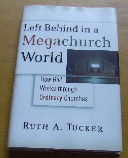Image for Left Behind in a Megachurch World: How God Works through Ordinary Churches.