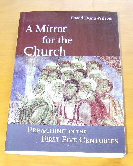 Image for A Mirror for the Church: Preaching in the First Five Centuries.