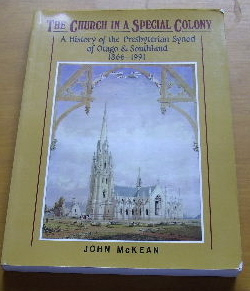 Image for The Church in a Special Colony A History of the Presbyterian Synod of Otago & Southland 1866-1991.