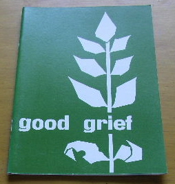Image for Good Grief  A Constructive Approach to the Problem of Loss