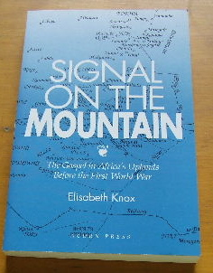 Image for Signal on the Mountain  The Gospel in Africa's Uplands Before the First World War