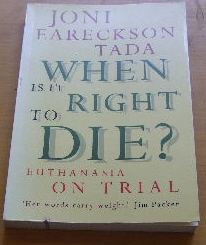 Image for When Is It Right To Die  Euthenasia on Trial