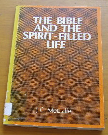 Image for The Bible and the Spirit Filled Life.