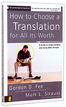 Image for How to Choose a Translation for All Its Worth  A Guide to Understanding and Using Bible Versions