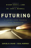 Image for Futuring: Leading Your Church into Tomorrow.