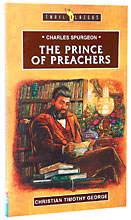 Image for Charles Spurgeon The Prince Of Preachers.