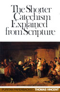 Image for The Shorter Catechism Explained from Scripture (Puritan Paperbacks).