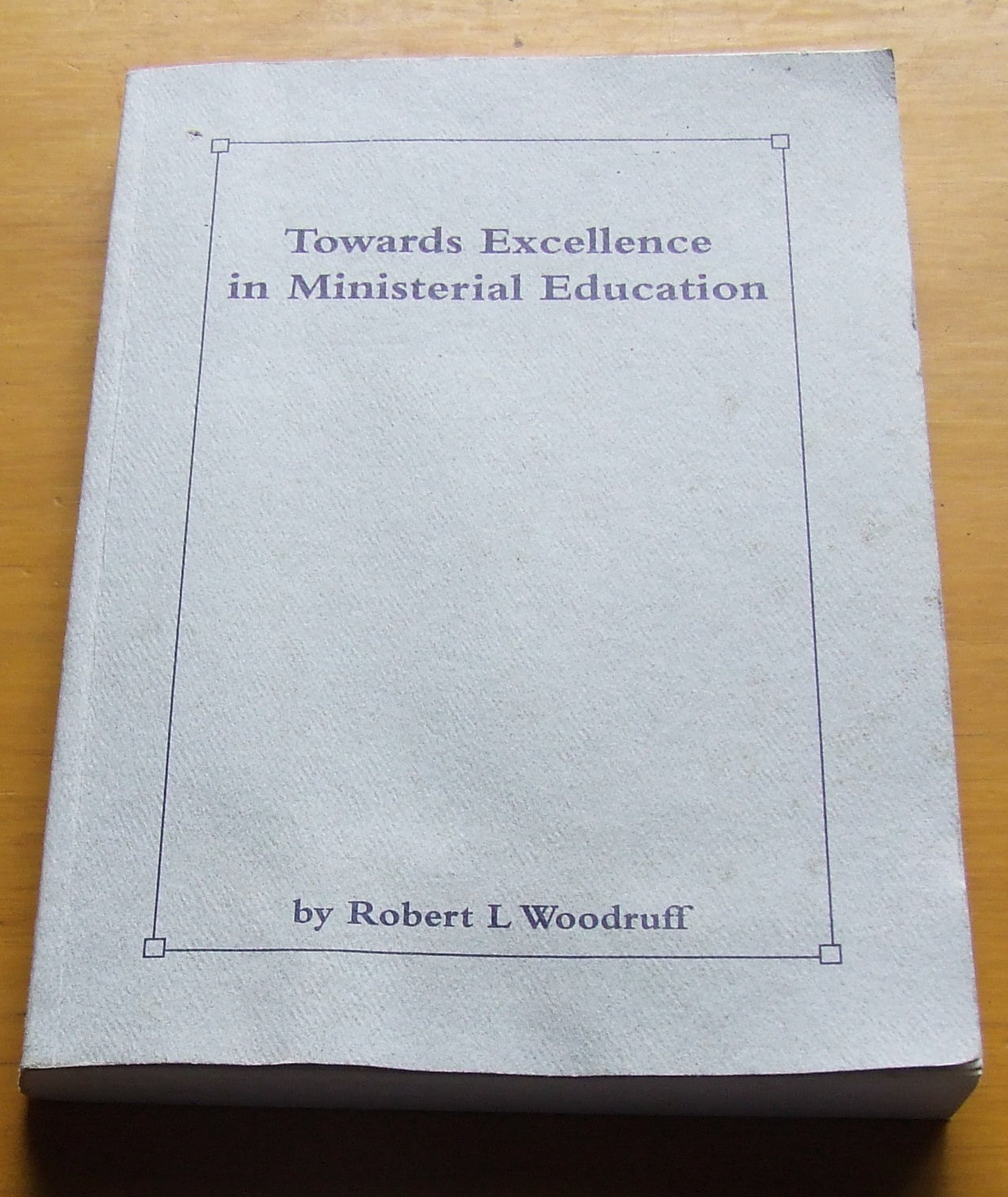 Image for Towards Excellence in Ministerial Education  An Educational Model for Program Develoipment and Improvement