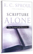 Image for Scripture Alone: The Evangelical Doctrine (R. C. Sproul Library).