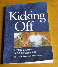 Image for Kicking Off: Getting Started in the Christian Life.