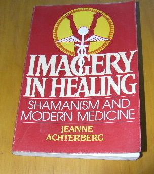 Image for Imagery in Healing  Shamanism & Modern Medicine