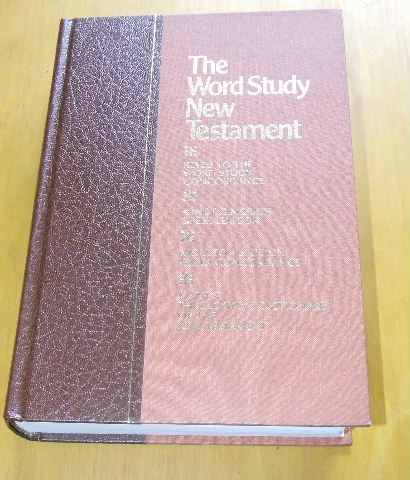 Image for The Word Study New Testament  Containing the numbering system to the Word Study Concordance and the Key Number Index to the Standard Reference Works
