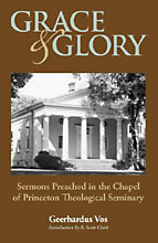 Image for GRACE AND GLORY: Sermons Preached in Chapel at Princeton Seminary.