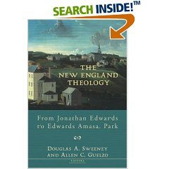 Image for The New England Theology: From Jonathan Edwards to Edwards Amasa Park.
