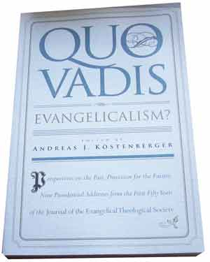 Image for Quo Vadis, Evangelicalism?: Perspectives on the Past, Direction for the Future: Nine Presidential Addresses from the First Fifty Years of the Journal of the Evangelical Theological Society.
