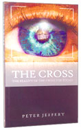 Image for The Cross: The Reality of the Cross for Today.