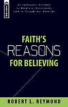 Image for Faith's Reasons for Believing: An Apologetic Antidote to Mindless Christianity.