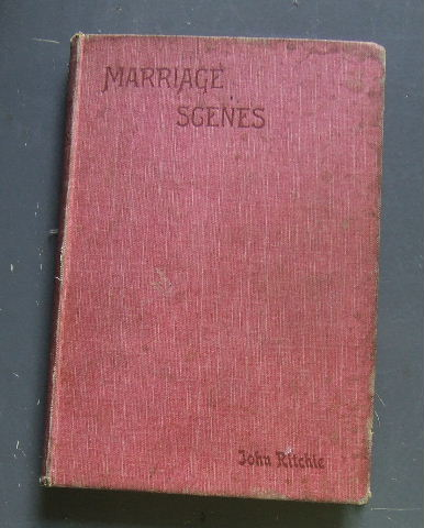 Image for Marriage Scenes of Scripture  A Series of Gospel addresses to youn men and women