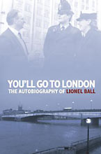 Image for You'll Go to London: Autobiography of Lionel Ball.