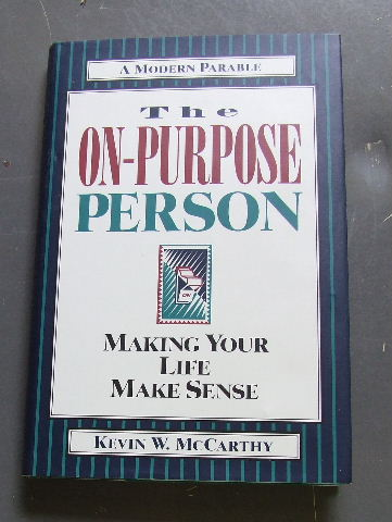 Image for The On-Purpose Person: Making Your Life Make Sense : A Modern Parable.