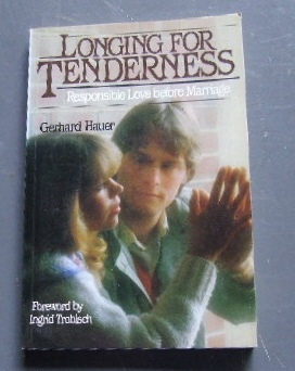 Image for Longing for Tenderness  Responsible Love before Marriage