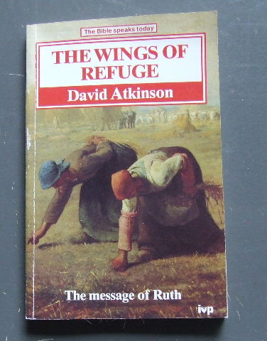 Image for The Message of Ruth. The Wings of Refuge.