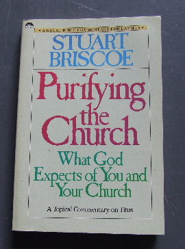 Image for Purifying the church: What God expects of you and your church : a topical commentary on Titus  (Regal Bible commentary for laymen)