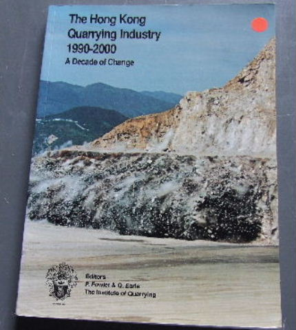Image for The Hong Kong Quarrying Industry 1990 - 2000 A Decade of Change  Proceedings of the Seminar  The Hong Kong Quarrying Industry 1990 - 2000 A Decade of Change held in Hong Kong between 8 and 10 November 1990