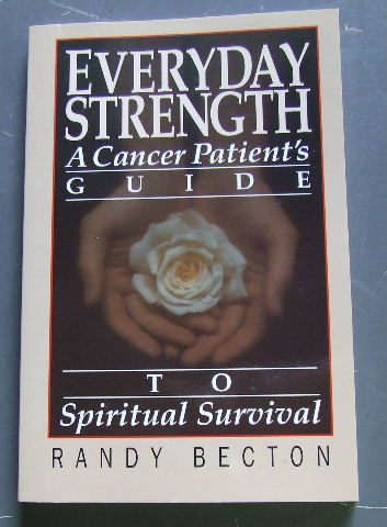 Image for Everyday Strength: A Cancer Patients Guide to Spiritual Survival.